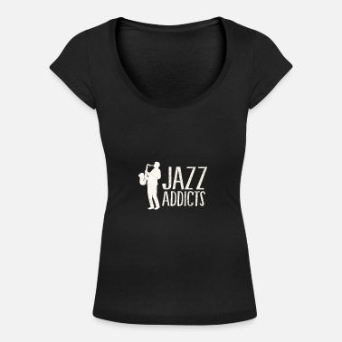 Jazz Jazz Addicted Music Musician Saxophone Musician Blues - Women's Scoop-Neck T-Shirt