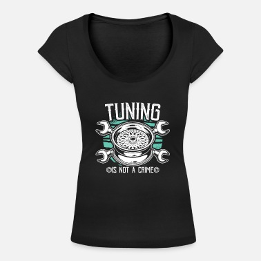 Tuning Tuning Auto Tuning Car Tuning Tuning Gifts - Women's Scoop-Neck T-Shirt