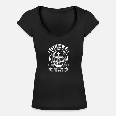 Bikers Bikers dont go gray - we turn chrome - Frauen T-Shirt mit U-Ausschnitt