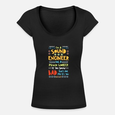 Volume I'm A Sound Engineer Not A Miracle Worker If You - Women's Scoop-Neck T-Shirt