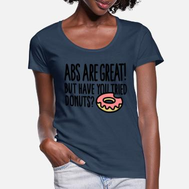 But Abs are great! But have you tried donuts? - T-shirt col rond profond Femme