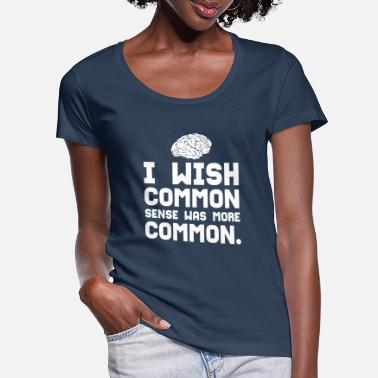 Sense COMMON SENSE - Women's Scoop-Neck T-Shirt