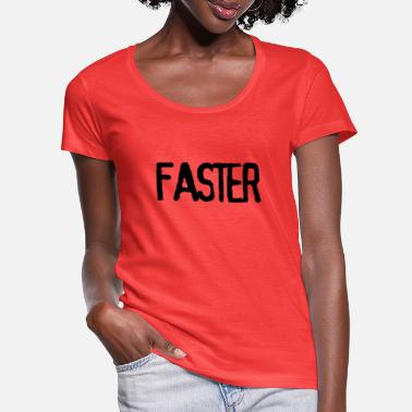 Faster - Women's Scoop-Neck T-Shirt