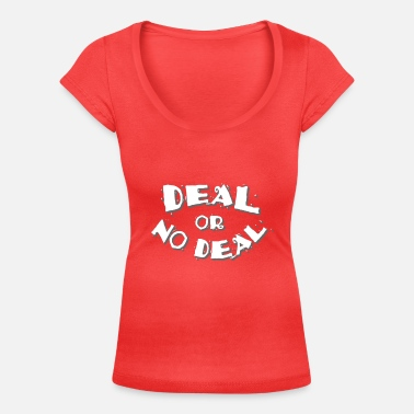 Deal or No Deal - Women's Scoop-Neck T-Shirt