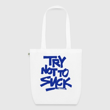 TRY NOT TO SUCK! - Borsa ecologica in tessuto