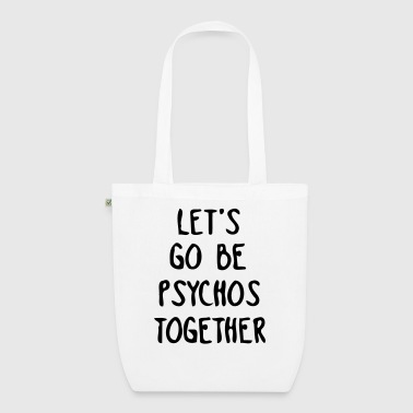 LET US TOGETHER PSYCHO BE - Bolsa de tela ecológica