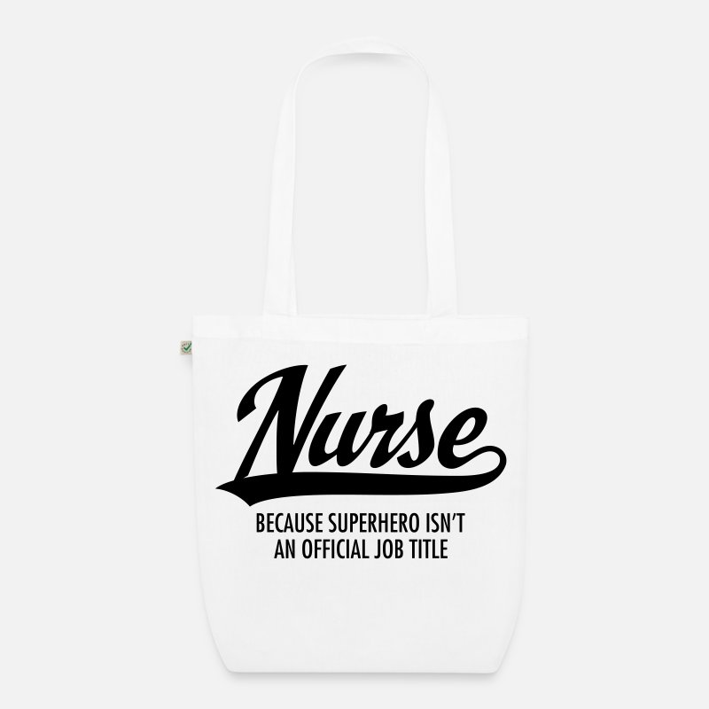 Nurse Bags & Backpacks - Nurse - Superhero - Organic Tote Bag white