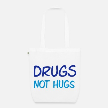 Love drugs not hugs - EarthPositive Tote Bag