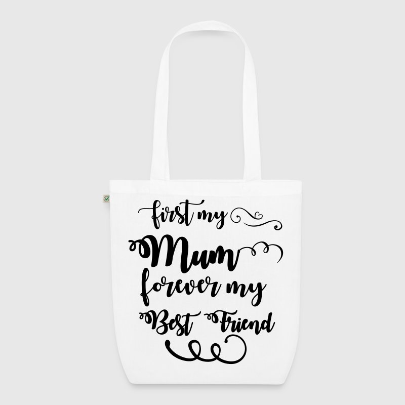 First my mum forever my best friend - EarthPositive Tote Bag