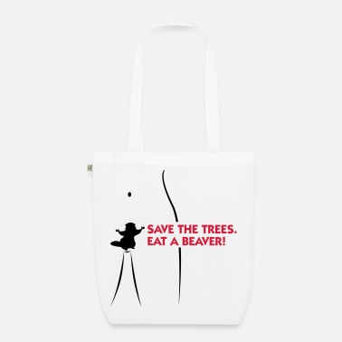 Cunnilingus Save the trees. Eat a beaver. - EarthPositive Tote Bag