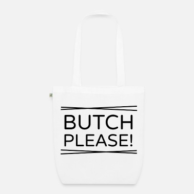 Butch Please! - EarthPositive Tote Bag