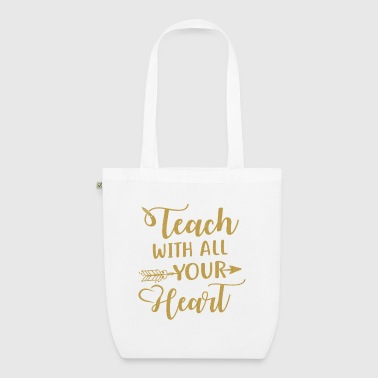 Teach with all your heart - lovely teacher - Borsa ecologica in tessuto