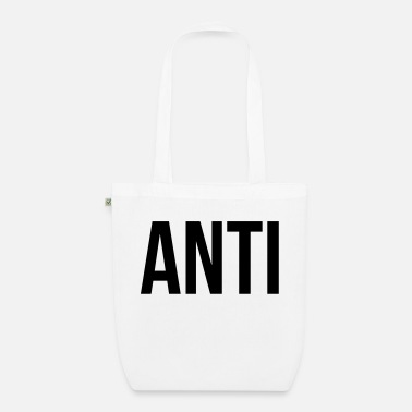 Anti Anti - Organic Tote Bag