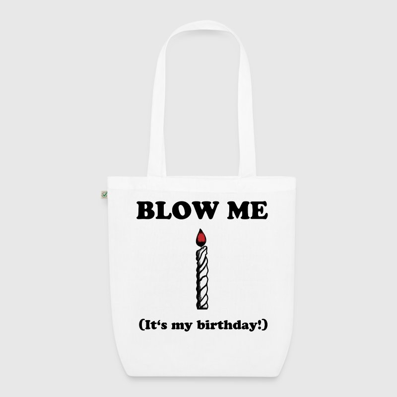 Blow me - It's my birthday - EarthPositive Tote Bag