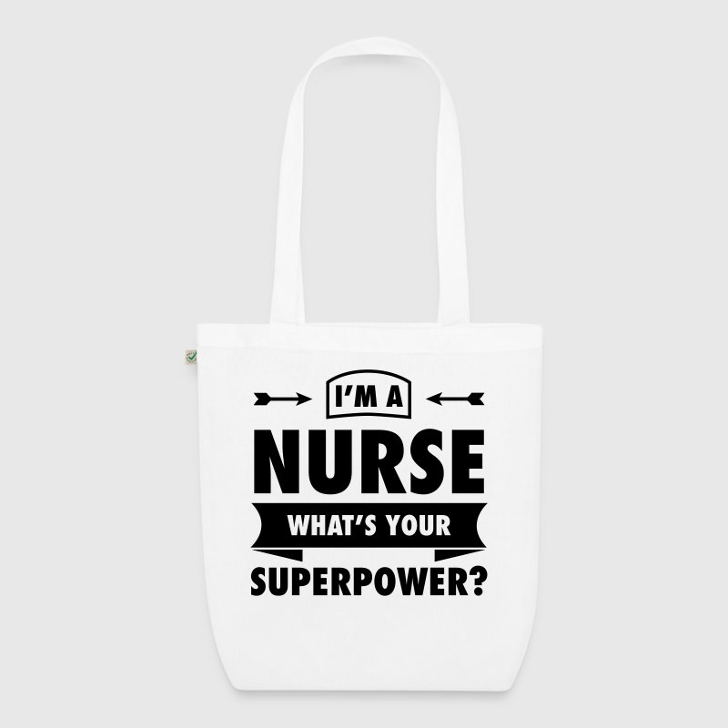 I'm A Nurse What's Your Superpower? - Bio-Stoffbeutel