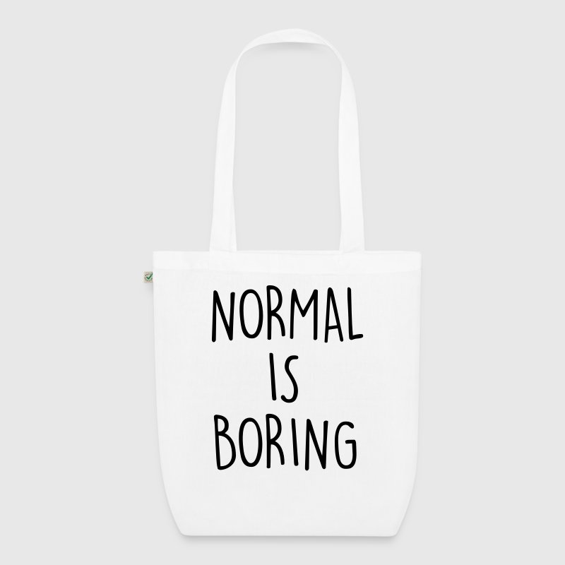 NORMAL IS BORING - Bolsa de tela ecológica