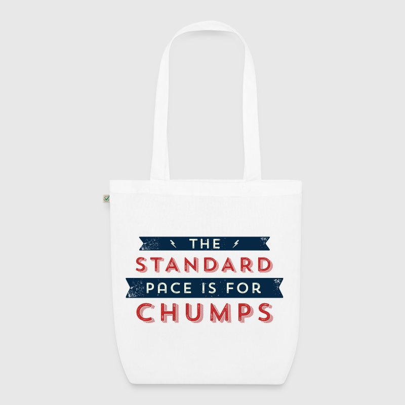 The Standard Pace is for Chumps - EarthPositive Tote Bag