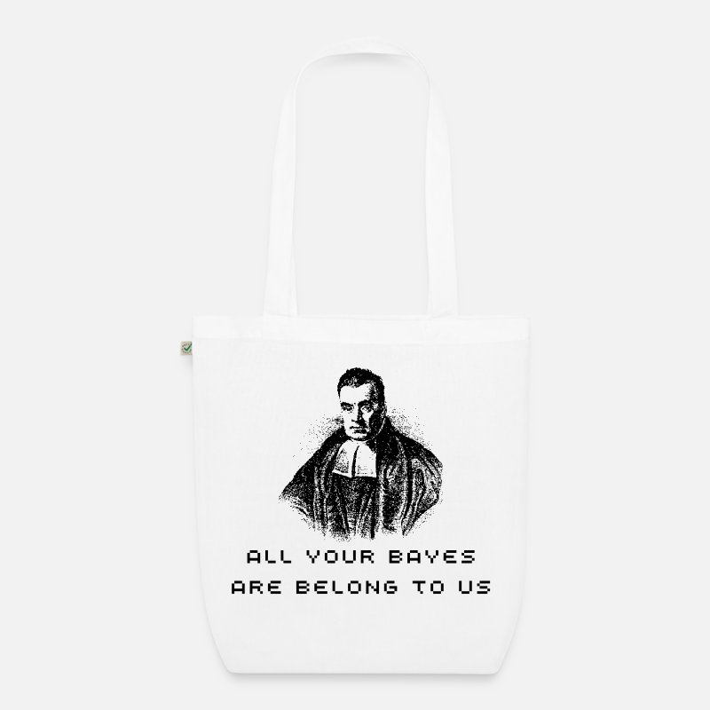 "Geek Bags & Backpacks - ""All your Bayes are belong to us"" tote bag - Organic Tote Bag white"