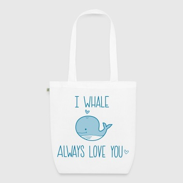 I whale always Love you - EarthPositive Tote Bag