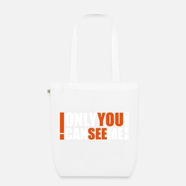 Quote only you can see me - Organic Tote Bag