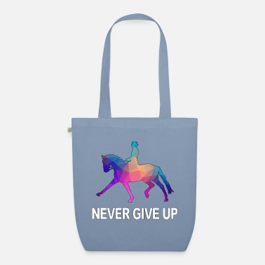 Dressage HORSE HORSE DRESSAGE never give up - Organic Tote Bag
