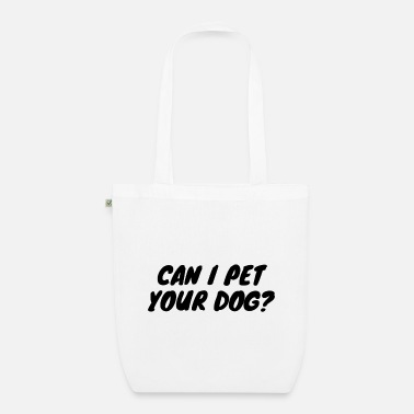 Diet Can I Pet Your Dog? - Organic Tote Bag
