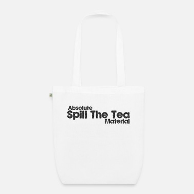 Spill Spill the tea - Organic Tote Bag
