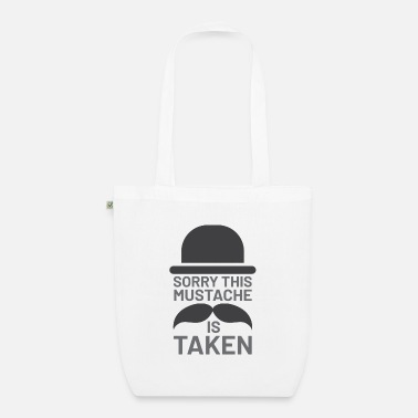 Mustasch Sorry this Mustache is Taken - Organic Tote Bag