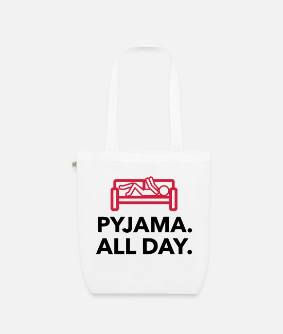 Bed Bags & Backpacks - Throughout the day in your pajamas! - Organic Tote Bag white
