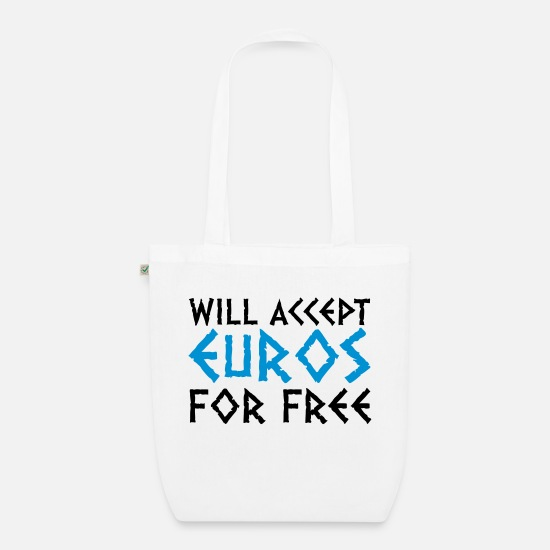 Euro Bags & Backpacks - I accept Euros for nothing! - Organic Tote Bag white