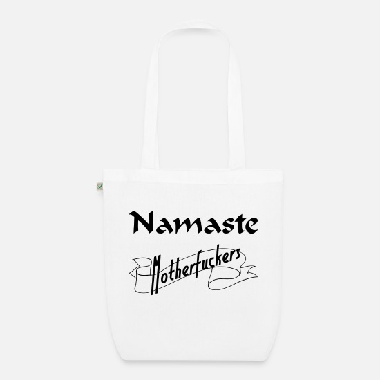 Namaste Bags & Backpacks - Namaste motherfuckers - Organic Tote Bag white