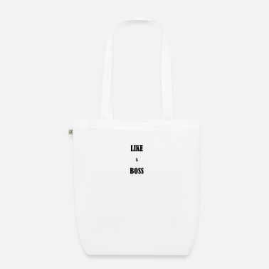 Like A Boss Like a boss - Organic Tote Bag