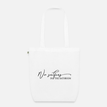 Bathroom No Selfies In The Bathroom Bathroom Rules Geset - Organic Tote Bag