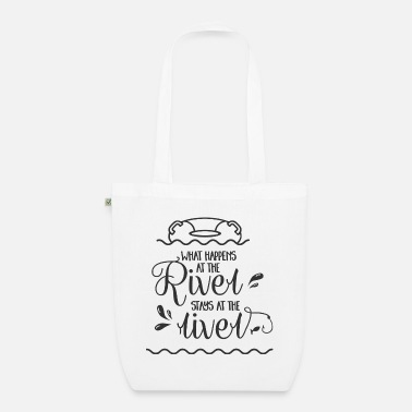 River What happens at the river stay at the river - Organic Tote Bag