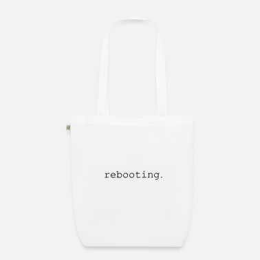Reboot rebooting - Organic Tote Bag
