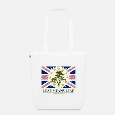 Party Leaf means leaf Brexit cannabis - Organic Tote Bag