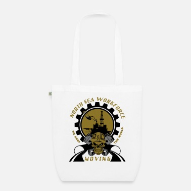 Driller Oil Rig Oil Field North Sea Keeps The World Movng - Organic Tote Bag