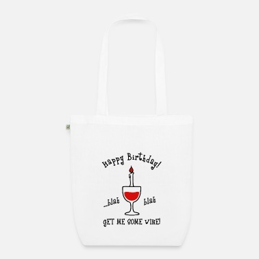 Birthday Saying Funny birthday saying birthday sayings - Organic Tote Bag