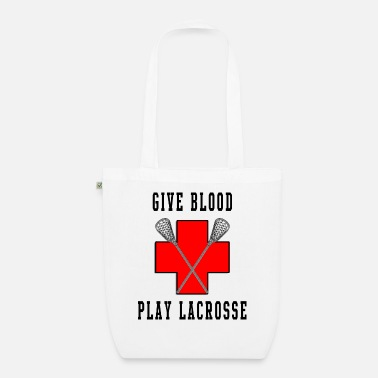 Blood Lacrosse Give Blood Play Lacrosse - Organic Tote Bag