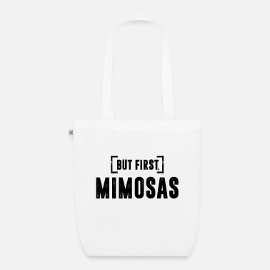 Sarcasm BUT FIRST MIMOSAS - Organic Tote Bag
