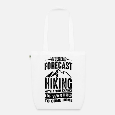 Shovel Weekend Forecast Hiking With A Slim Chance Of - Organic Tote Bag