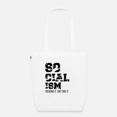 Communist Socialism: you do it, they take it socialist - Organic Tote Bag