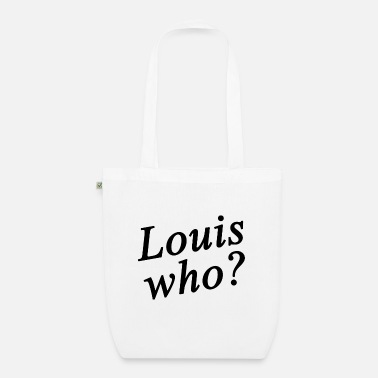 Louis Tomlinson Louis who? - Organic Tote Bag