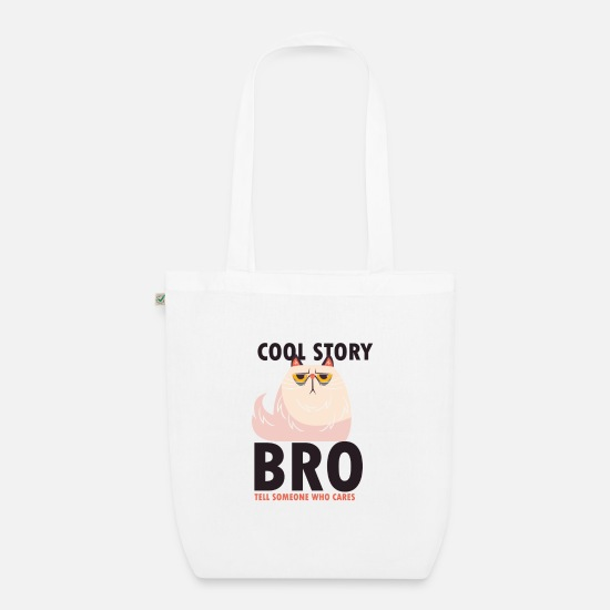Funny Bags & Backpacks - Cool Story Bro - Grumpy Cat Pet Cute Funny - Organic Tote Bag white