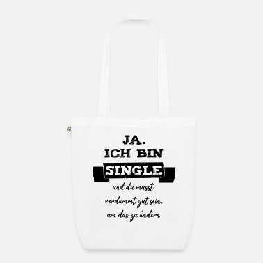 Single Ja ich bin Single - Shirt für alle Singles - Bio Stoffbeutel