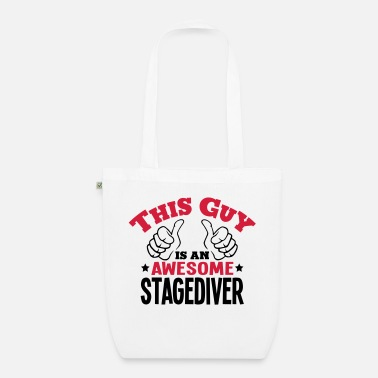 Stagediving this guy is an awesome stagediver 2col - Organic Tote Bag