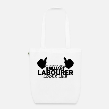 Labour brilliant labourer - Organic Tote Bag