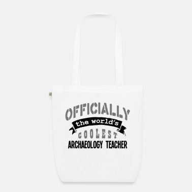 Archaeology archaeology teacher officially the world - Organic Tote Bag