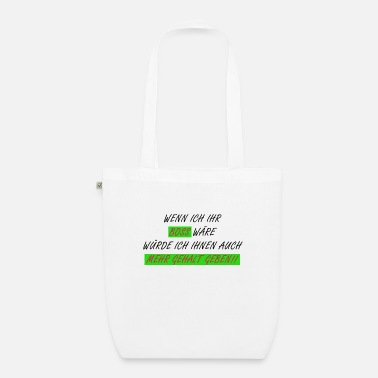 Salary Boss More salary - Organic Tote Bag