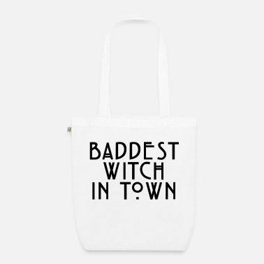 Baddest Baddest witch in town - Organic Tote Bag